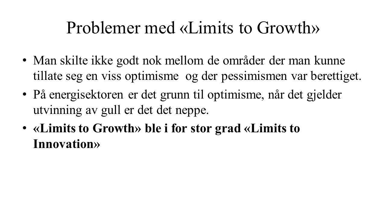 Problemer med «Limits to Growth» Man skilte ikke godt nok mellom de områder der man kunne tillate seg en viss optimisme og der pessimismen var berettiget.