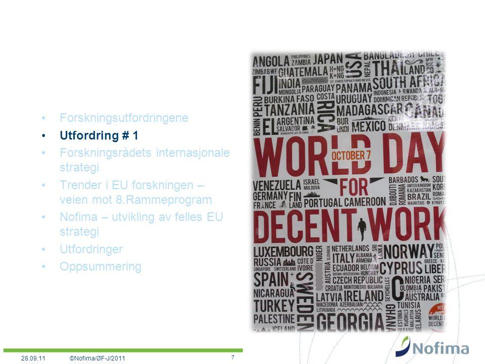 Forskningsutfordringene Utfordring # 1 Forskningsrådets internasjonale strategi Trender i EU forskningen – veien mot 8.Rammeprogram Nofima – utvikling av felles EU strategi Utfordringer Oppsummering 7 ©Nofima/ØF-J/201128.09.11