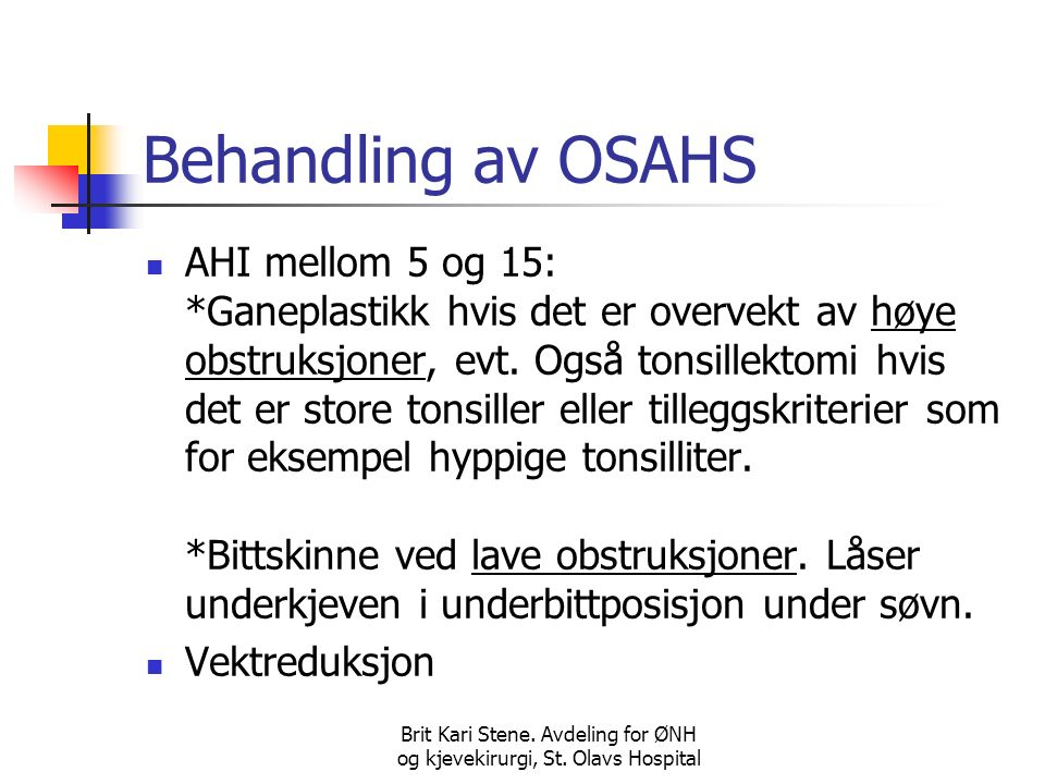 Brit Kari Stene. Avdeling for ØNH og kjevekirurgi, St.
