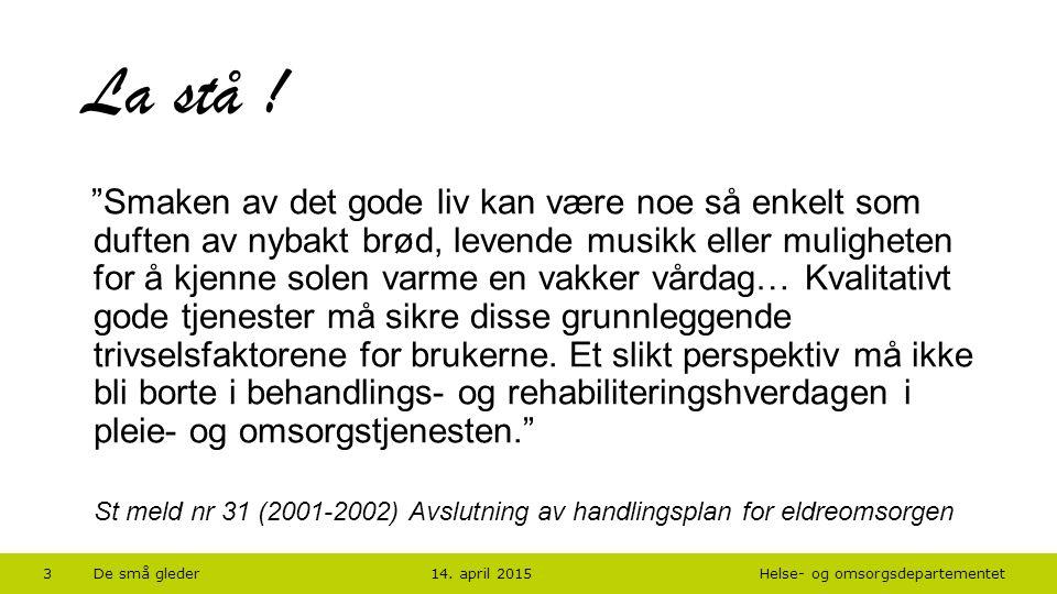 Helse- og omsorgsdepartementet Norsk mal: Tekst uten kulepunkt 14.