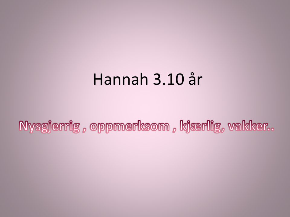 Hannah 3.10 år