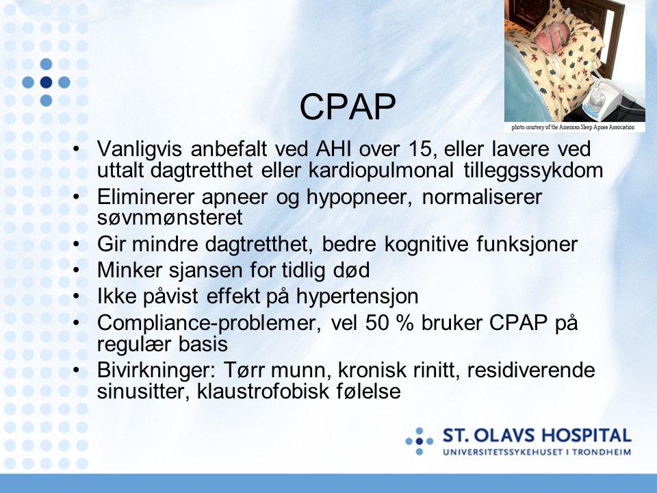 Beh. søvnapne voksne CPAP (Continous positive airway pressure) Behandle nesetetthet Bittskinne Kirurgi Tracheostomi