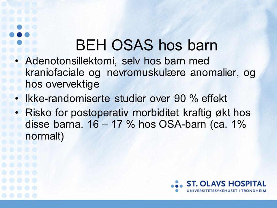 Hypertrofi av adenoider og tonsiller Vanligst og ofte eneste faktor for øvre luftveisobstr., men ikke nødvendigvis større hypertrofi hos barn med osahs / hypoventilasjon enn friske barn.