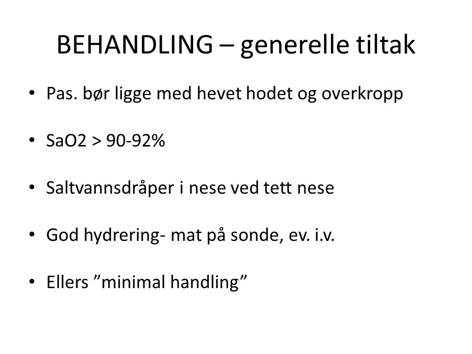 BEHANDLING – generelle tiltak Pas.