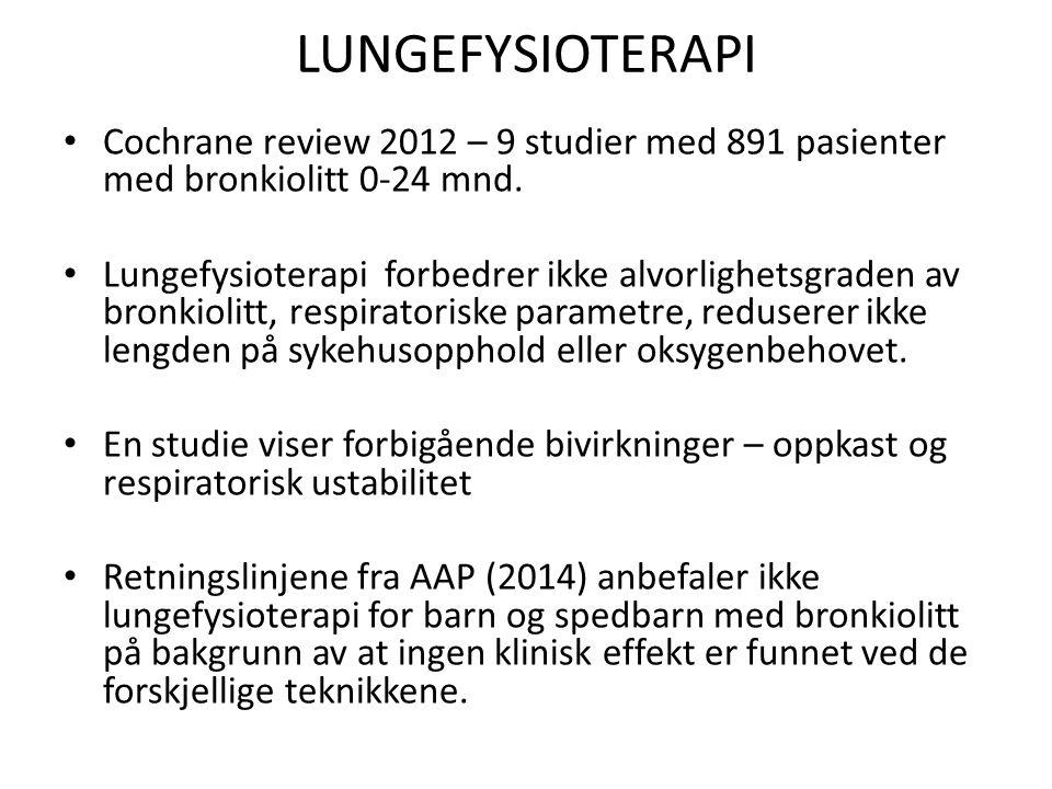 LUNGEFYSIOTERAPI Cochrane review 2012 – 9 studier med 891 pasienter med bronkiolitt 0-24 mnd.
