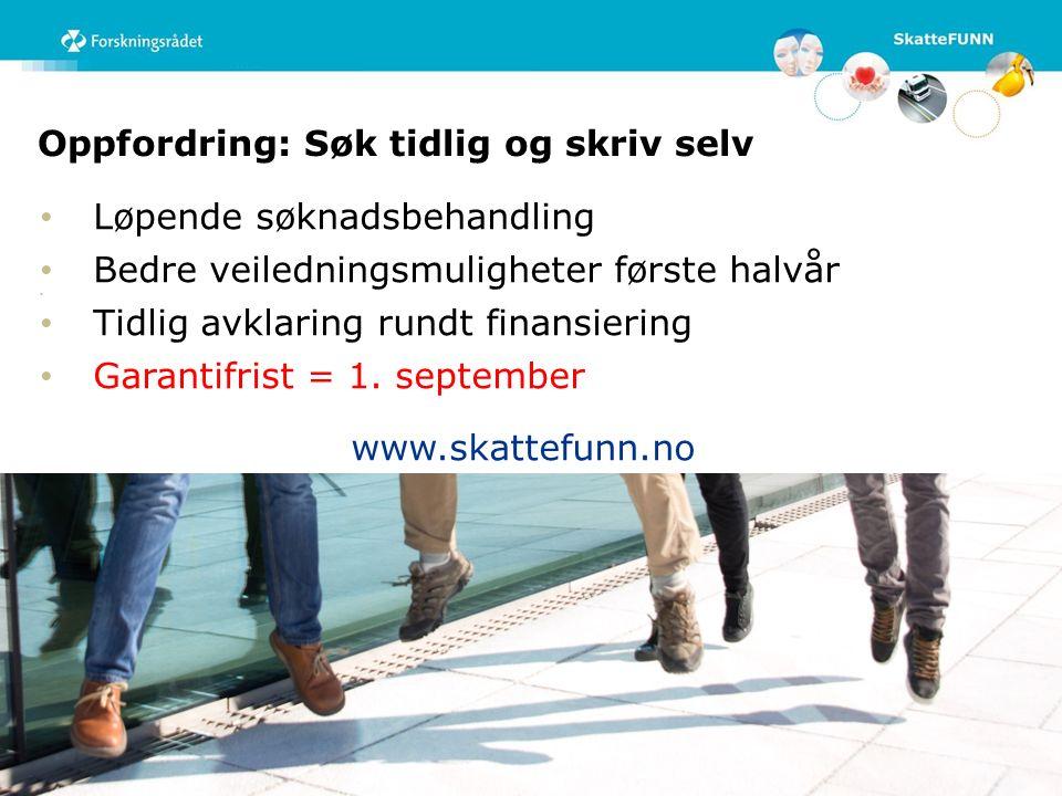 Løpende søknadsbehandling Bedre veiledningsmuligheter første halvår Tidlig avklaring rundt finansiering Garantifrist = 1. september Oppfordring: Søk t