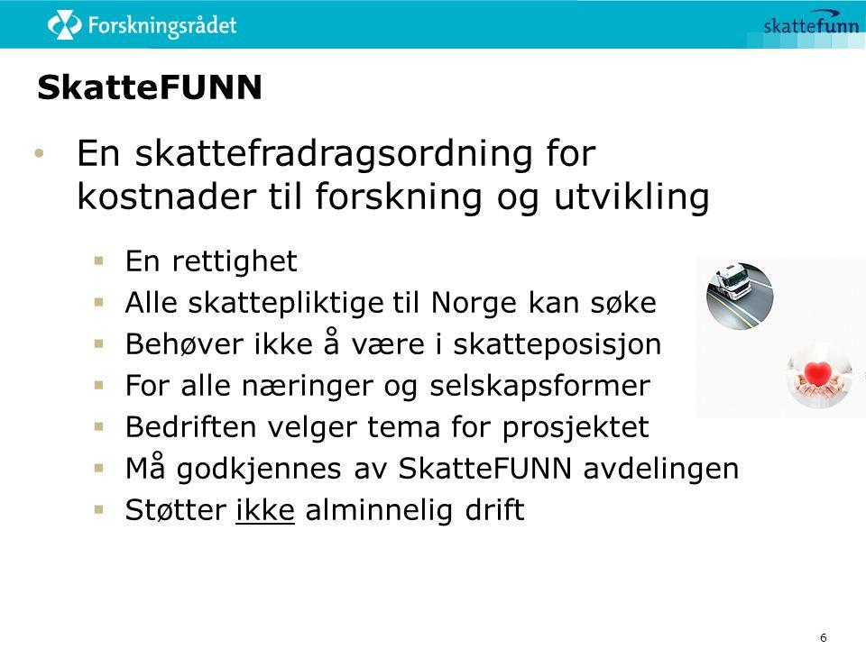  En rettighet  Alle skattepliktige til Norge kan søke  Behøver ikke å være i skatteposisjon  For alle næringer og selskapsformer  Bedriften velge