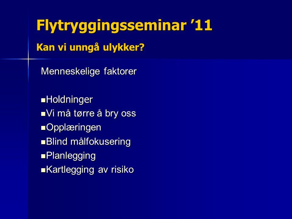 Flytryggingsseminar '11 Kan vi unngå ulykker.