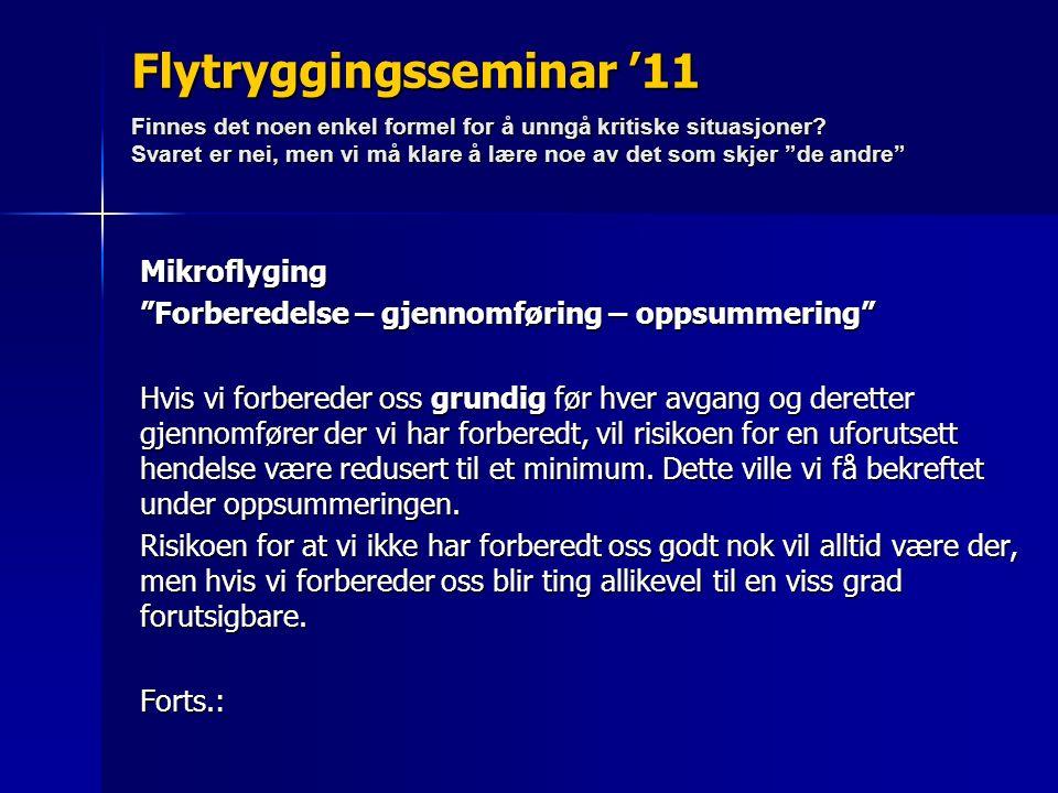 Flytryggingsseminar '11 Finnes det noen enkel formel for å unngå kritiske situasjoner.