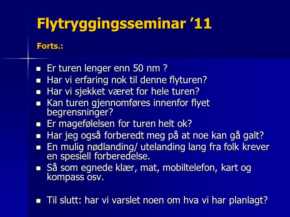 Flytryggingsseminar '11 Forts.: Er turen lenger enn 50 nm .