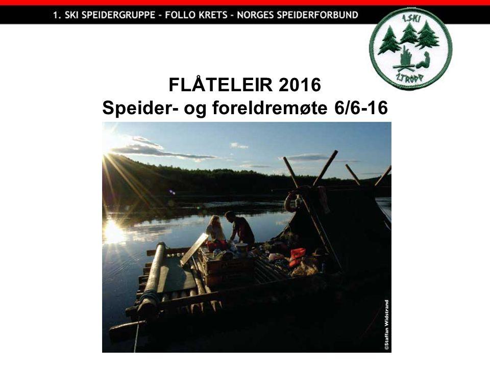 FLÅTELEIR 2016 Speider- og foreldremøte 6/6-16