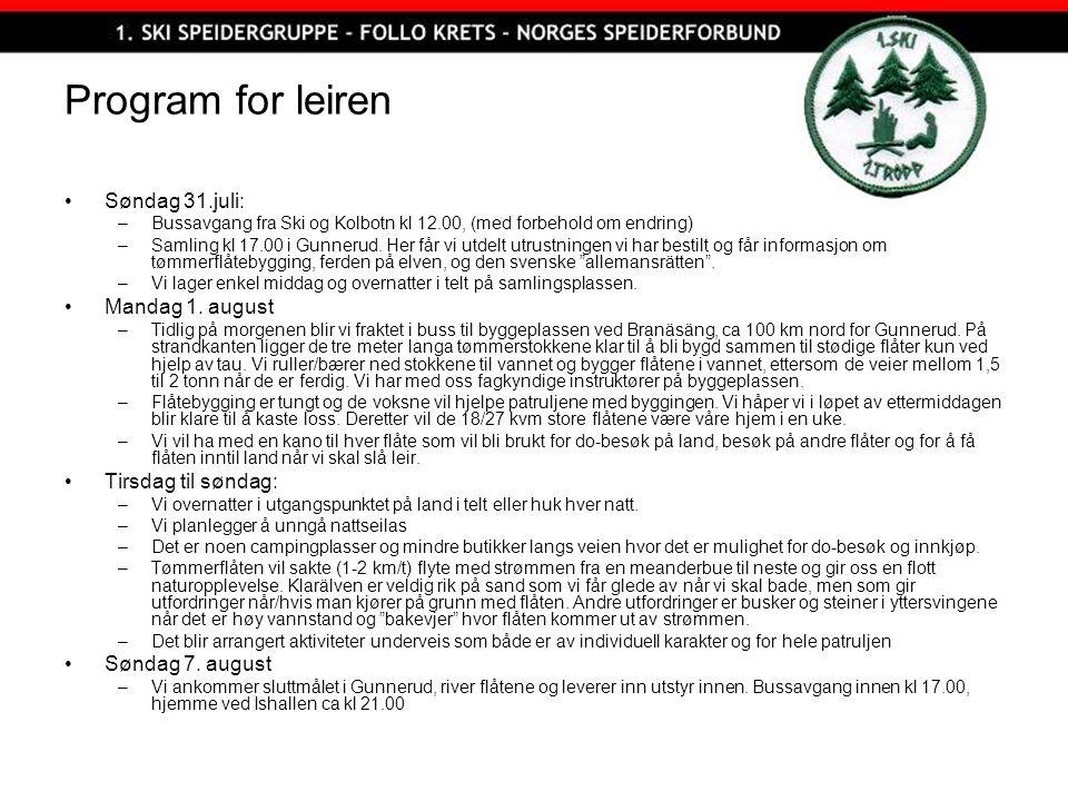 Program for leiren Søndag 31.juli: –Bussavgang fra Ski og Kolbotn kl 12.00, (med forbehold om endring) –Samling kl 17.00 i Gunnerud. Her får vi utdelt