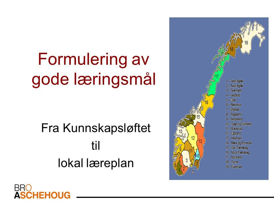 Formulering av gode læringsmål Fra Kunnskapsløftet til lokal læreplan
