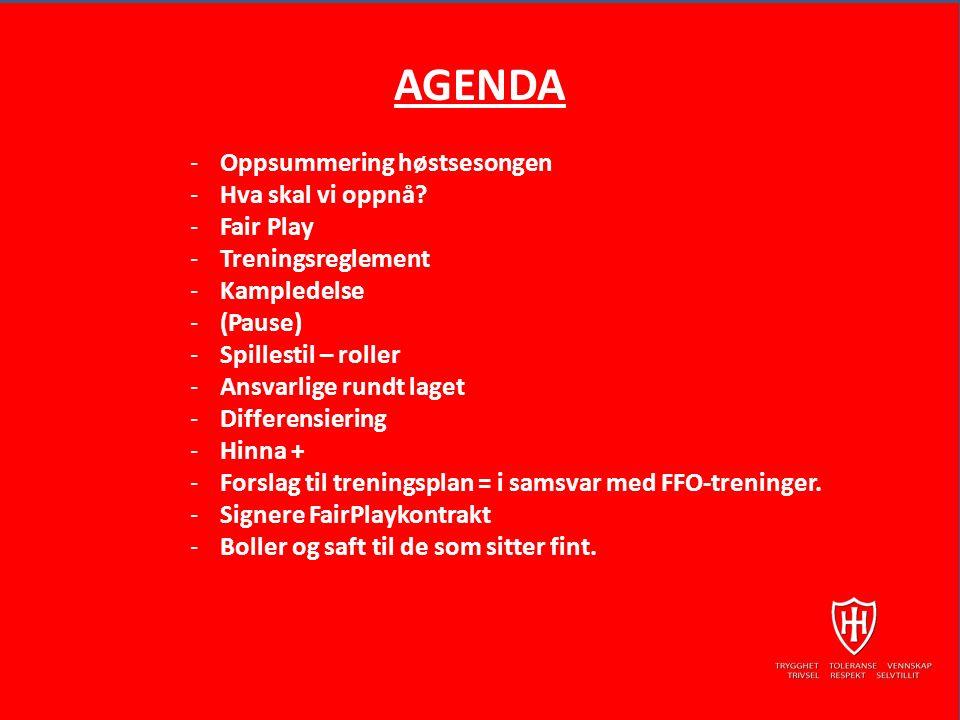 AGENDA -Oppsummering høstsesongen -Hva skal vi oppnå.
