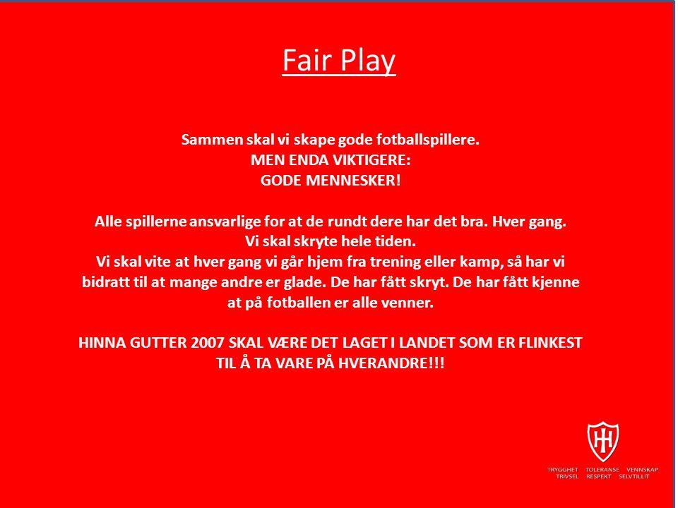 Fair Play Sammen skal vi skape gode fotballspillere.
