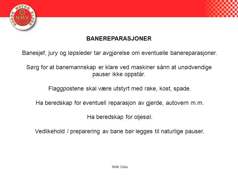 BANEREPARASJONER Banesjef, jury og løpsleder tar avgjørelse om eventuelle banereparasjoner. Sørg for at banemannskap er klare ved maskiner sånn at unø