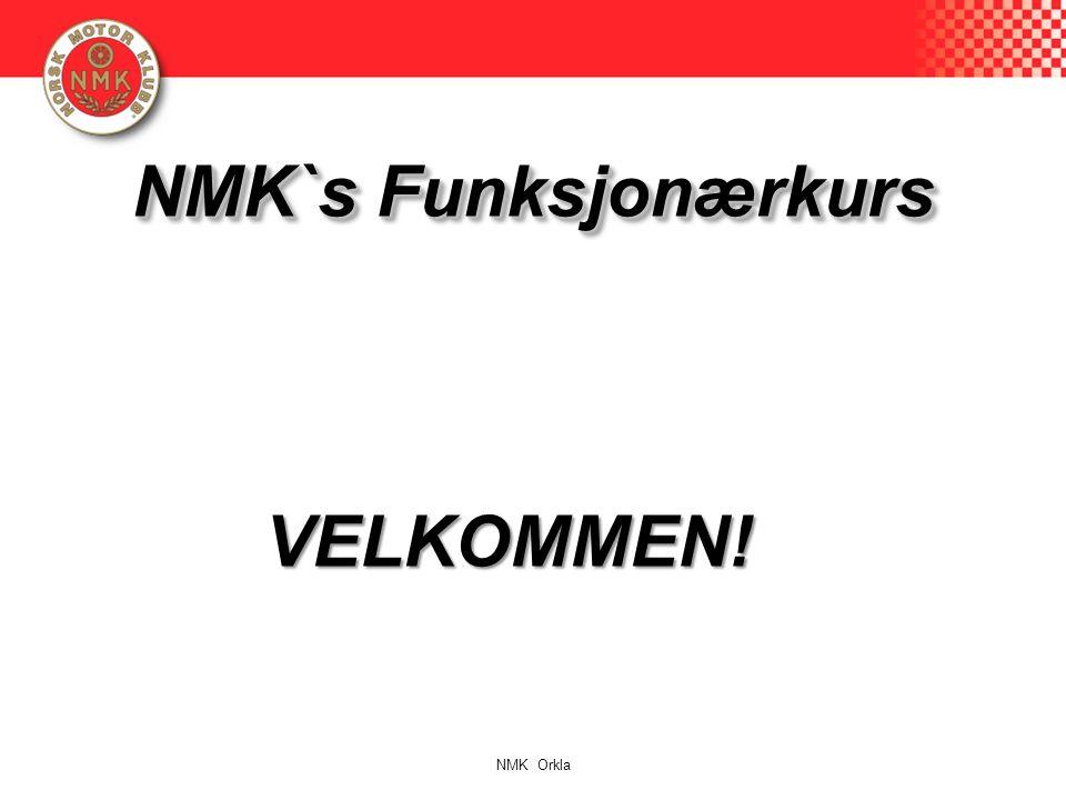 NMK`s Funksjonærkurs VELKOMMEN! NMK Orkla