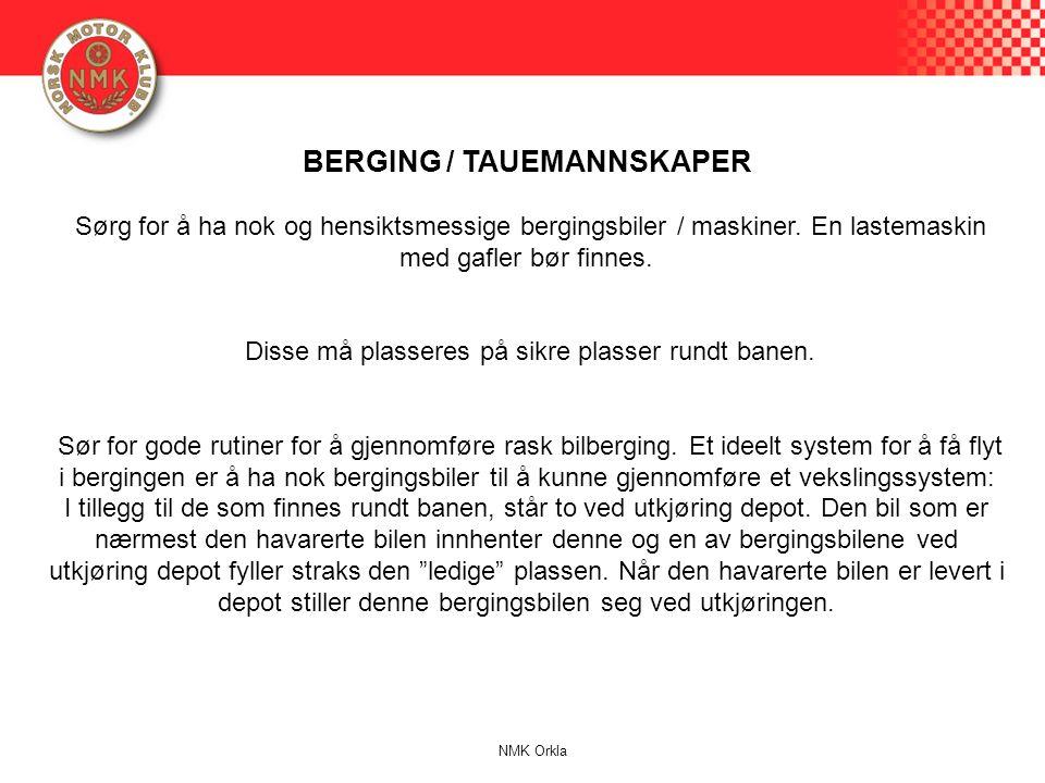 BERGING / TAUEMANNSKAPER Sørg for å ha nok og hensiktsmessige bergingsbiler / maskiner.