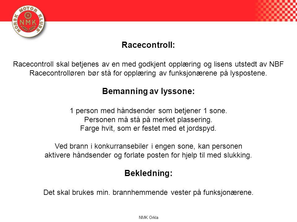 Racecontroll: Racecontroll skal betjenes av en med godkjent opplæring og lisens utstedt av NBF Racecontrolløren bør stå for opplæring av funksjonærene på lyspostene.