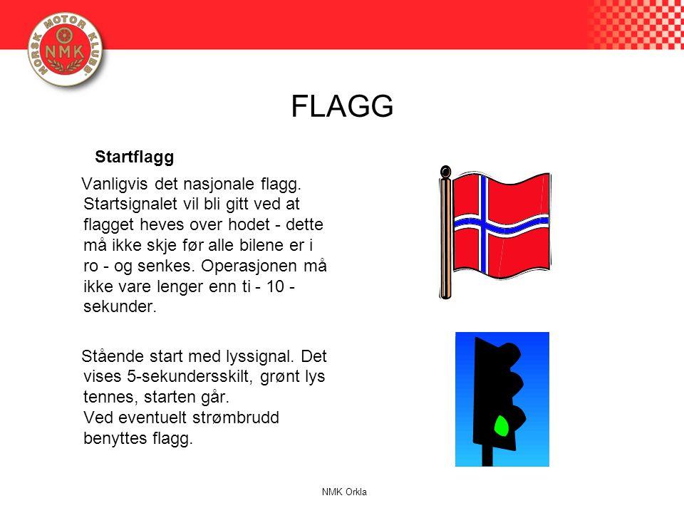 FLAGG Startflagg Vanligvis det nasjonale flagg. Startsignalet vil bli gitt ved at flagget heves over hodet - dette må ikke skje før alle bilene er i r