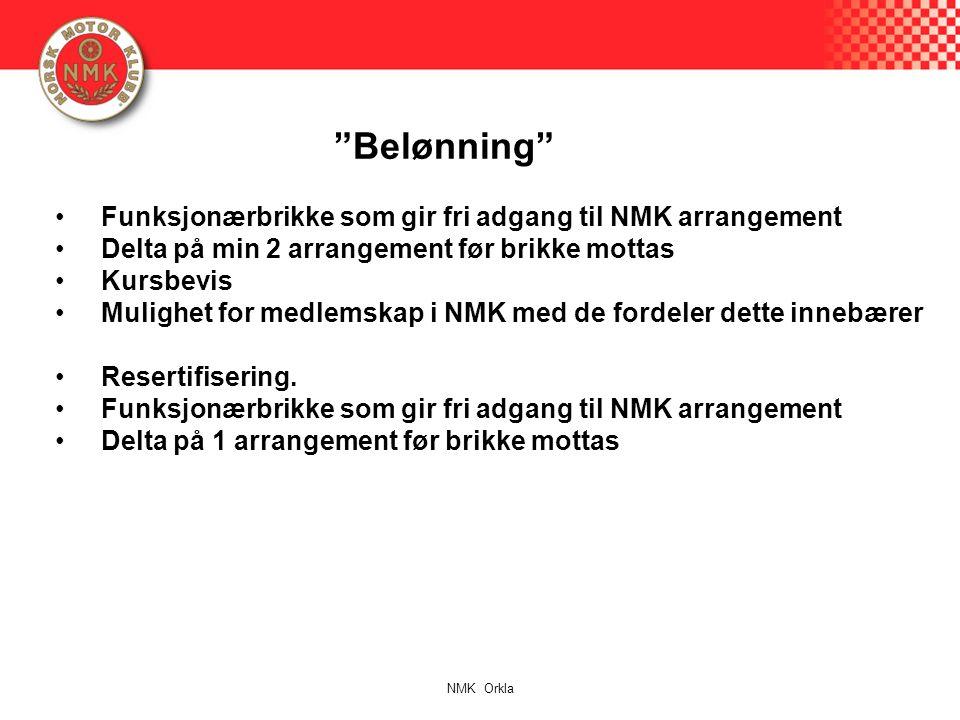 Belønning Funksjonærbrikke som gir fri adgang til NMK arrangement Delta på min 2 arrangement før brikke mottas Kursbevis Mulighet for medlemskap i NMK med de fordeler dette innebærer Resertifisering.