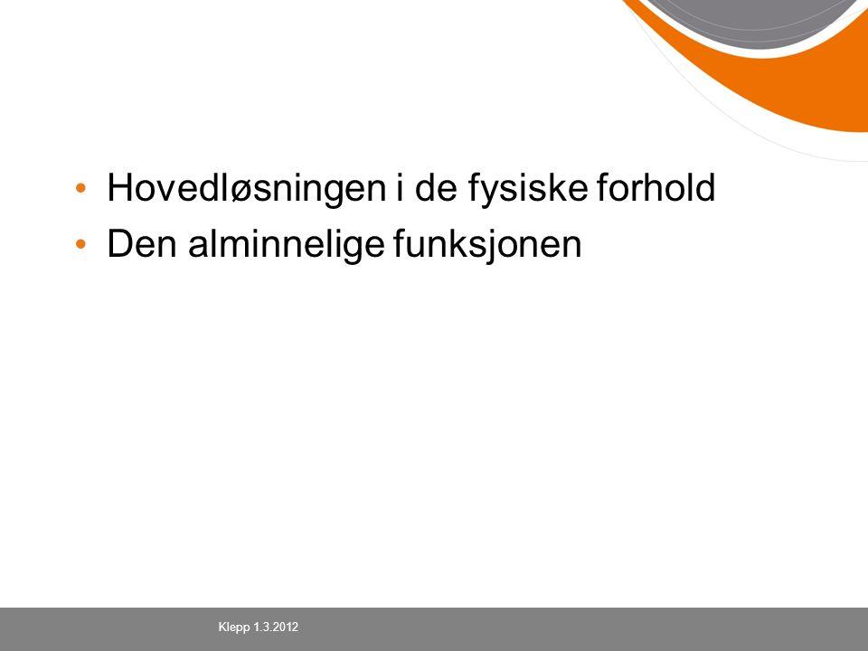 Hovedløsningen i de fysiske forhold Den alminnelige funksjonen Klepp 1.3.2012