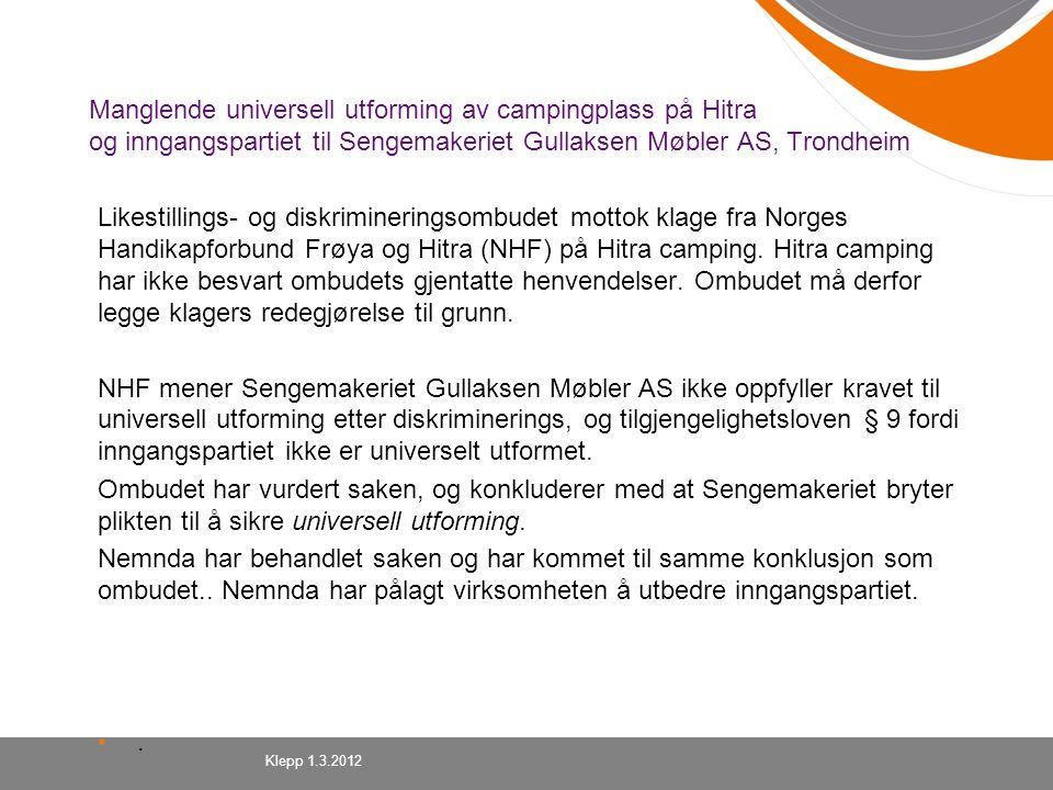 Manglende universell utforming av campingplass på Hitra og inngangspartiet til Sengemakeriet Gullaksen Møbler AS, Trondheim Likestillings- og diskrimi