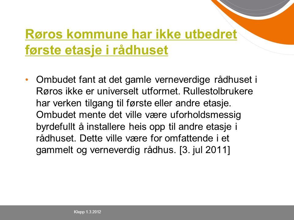 Røros kommune har ikke utbedret første etasje i rådhuset Ombudet fant at det gamle verneverdige rådhuset i Røros ikke er universelt utformet. Rullesto