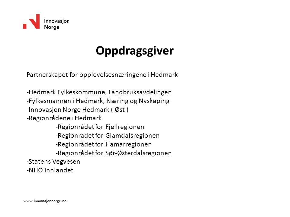 www.innovasjonnorge.no Oppdragsgiver Partnerskapet for opplevelsesnæringene i Hedmark -Hedmark Fylkeskommune, Landbruksavdelingen -Fylkesmannen i Hedm