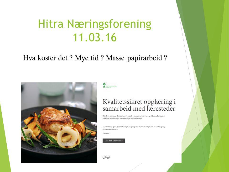 Hitra Næringsforening 11.03.16 Hva koster det Mye tid Masse papirarbeid