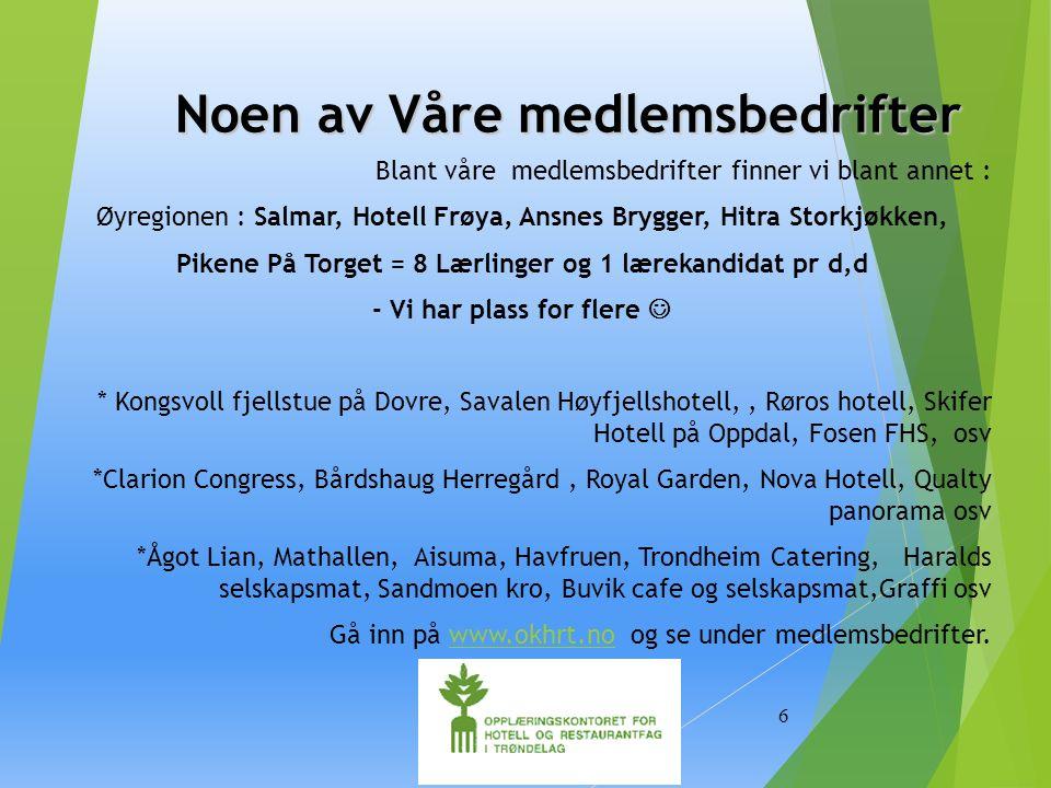Noen av Våre medlemsbedrifter Noen av Våre medlemsbedrifter Blant våre medlemsbedrifter finner vi blant annet : Øyregionen : Salmar, Hotell Frøya, Ans