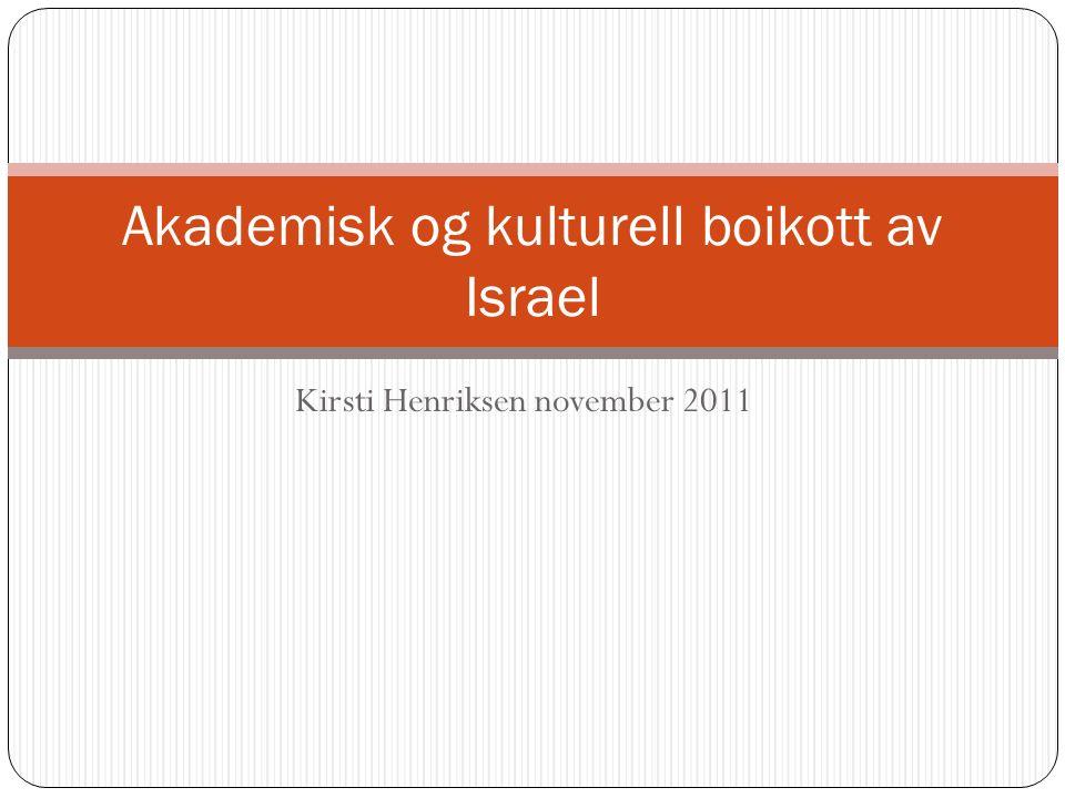 Kirsti Henriksen november 2011 Akademisk og kulturell boikott av Israel