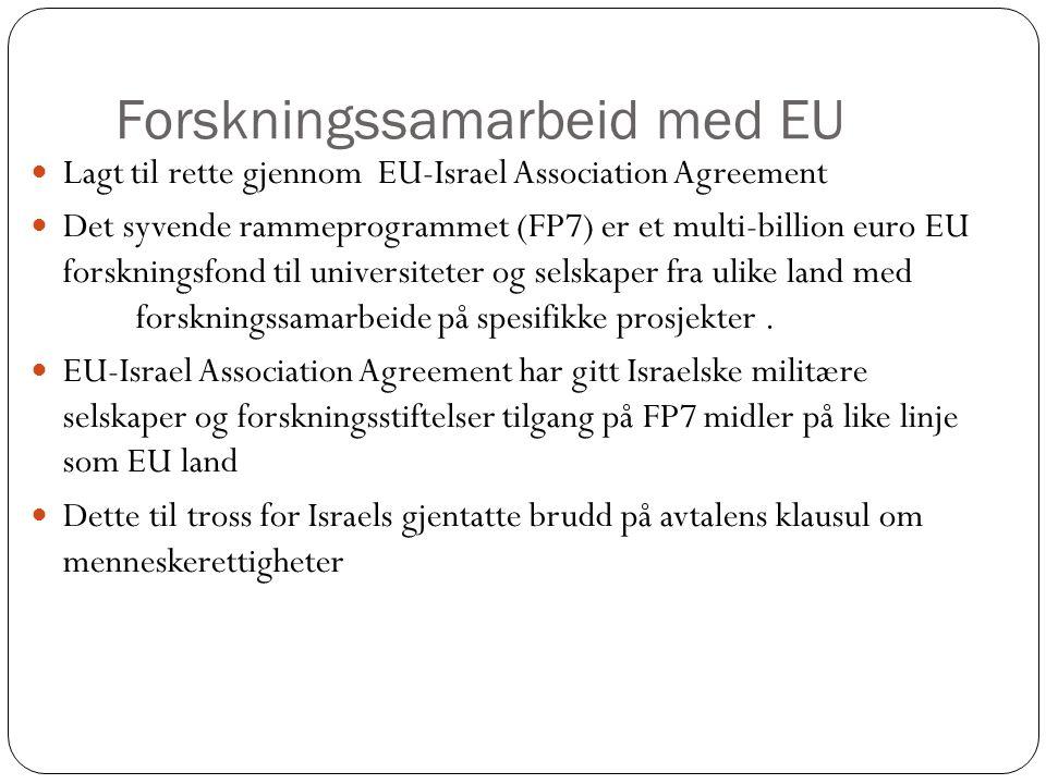 Forskningssamarbeid med EU Lagt til rette gjennom EU-Israel Association Agreement Det syvende rammeprogrammet (FP7) er et multi-billion euro EU forskningsfond til universiteter og selskaper fra ulike land med forskningssamarbeide på spesifikke prosjekter.