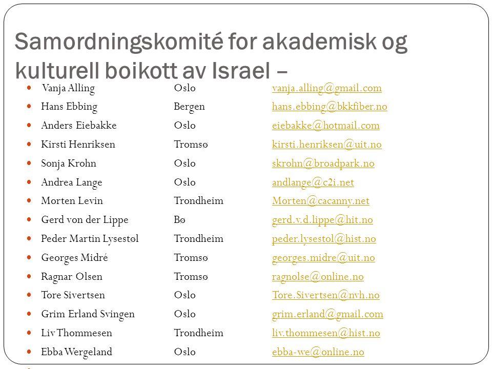 Samordningskomité for akademisk og kulturell boikott av Israel – Vanja AllingOslovanja.alling@gmail.comvanja.alling@gmail.com Hans EbbingBergen hans.e