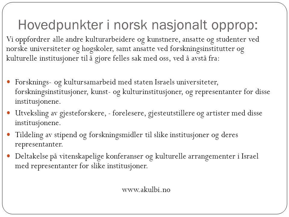 Hovedpunkter i norsk nasjonalt opprop: Vi oppfordrer alle andre kulturarbeidere og kunstnere, ansatte og studenter ved norske universiteter og høgskol