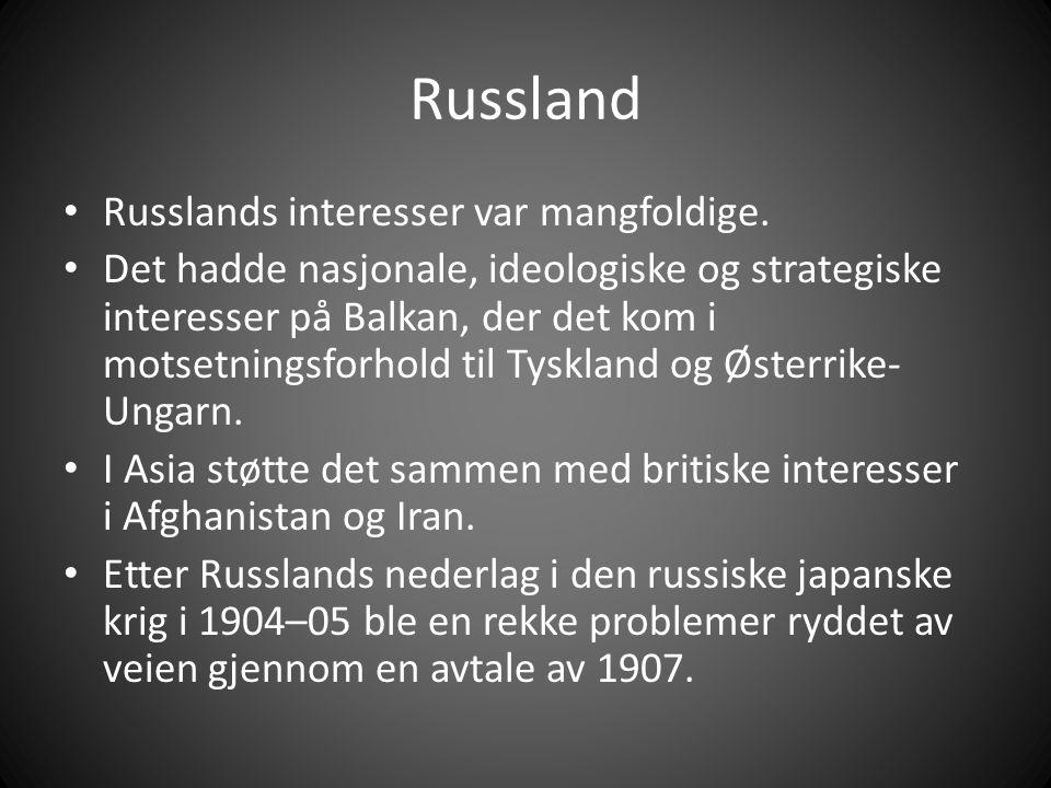 Russland Russlands interesser var mangfoldige.