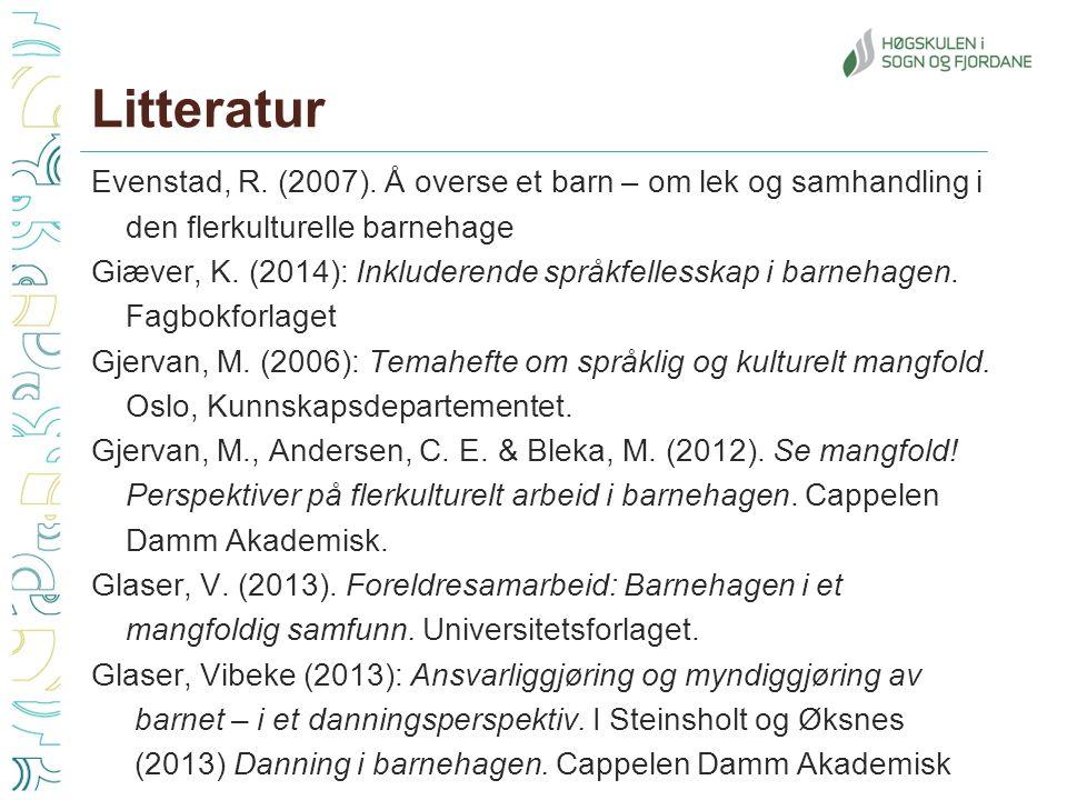 Litteratur Evenstad, R. (2007).
