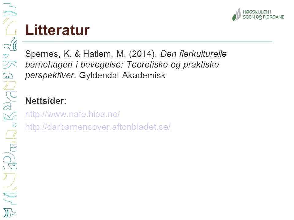 Spernes, K. & Hatlem, M. (2014).