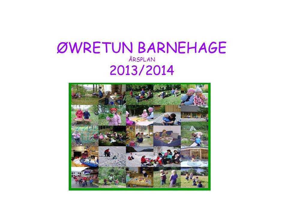 ØWRETUN BARNEHAGE ÅRSPLAN 2013/2014