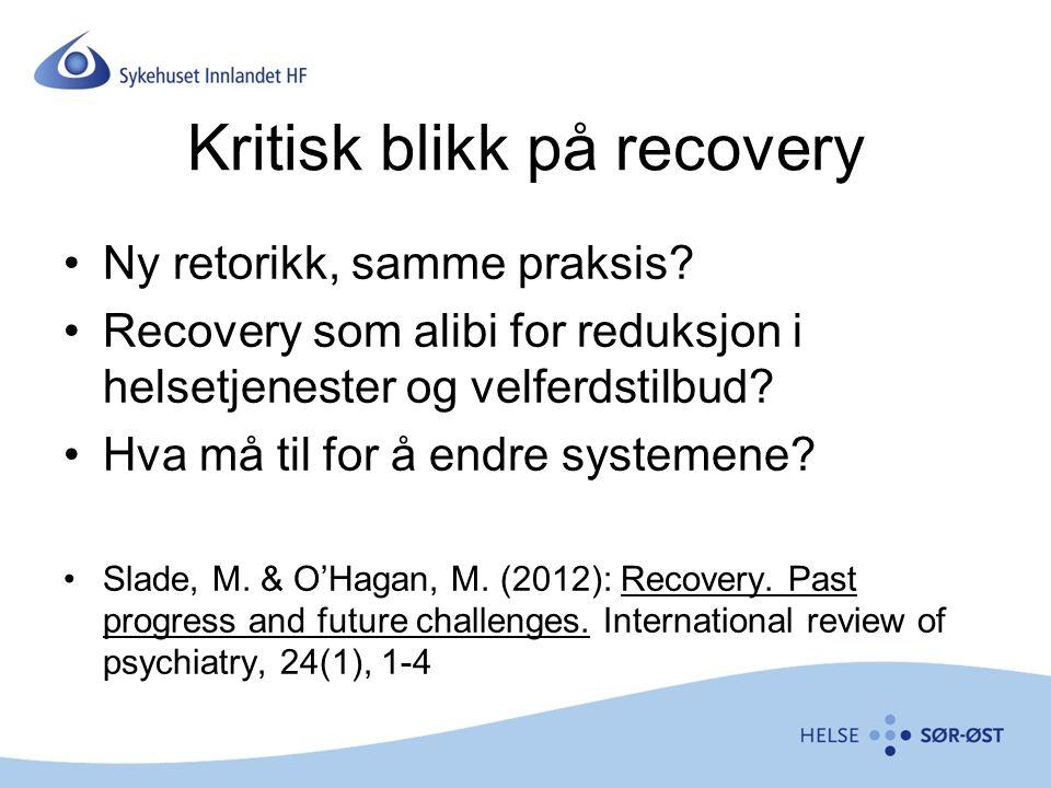 Kritisk blikk på recovery Ny retorikk, samme praksis.