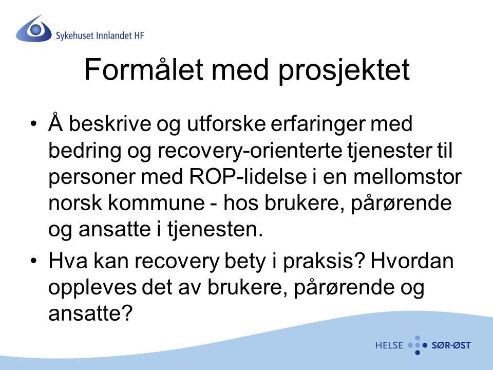 Formålet med prosjektet Å beskrive og utforske erfaringer med bedring og recovery-orienterte tjenester til personer med ROP-lidelse i en mellomstor norsk kommune - hos brukere, pårørende og ansatte i tjenesten.