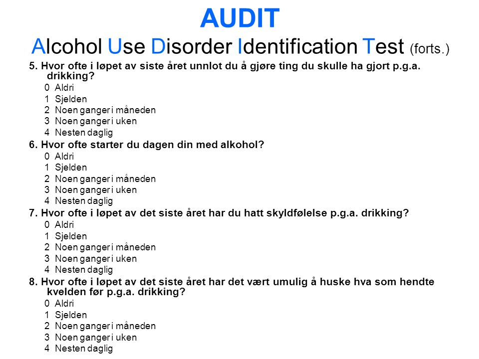 AUDIT Alcohol Use Disorder Identification Test (forts.) 5.