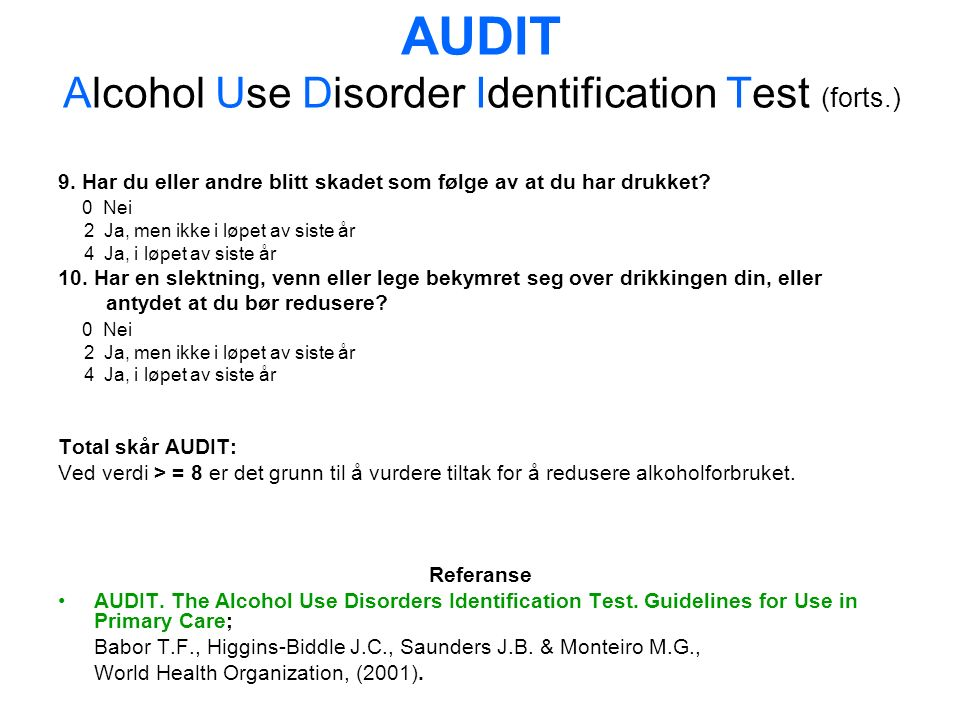 AUDIT Alcohol Use Disorder Identification Test (forts.) 9.