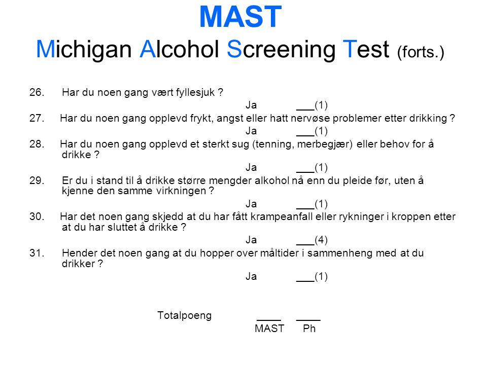 MAST Michigan Alcohol Screening Test (forts.) 26.Har du noen gang vært fyllesjuk .