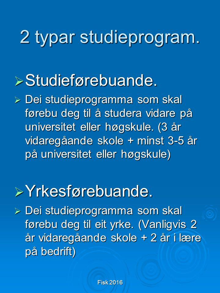 Fisk 2016 2 typar studieprogram. Studieførebuande.