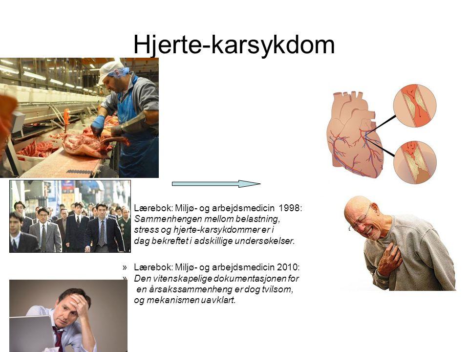 Hjerte-karsykdom »Lærebok: Miljø- og arbejdsmedicin 1998: »Sammenhengen mellom belastning, stress og hjerte-karsykdommer er i dag bekreftet i adskillige undersøkelser.