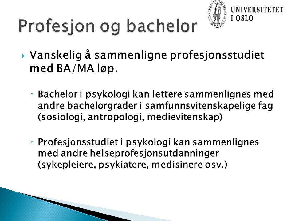  Vanskelig å sammenligne profesjonsstudiet med BA/MA løp.