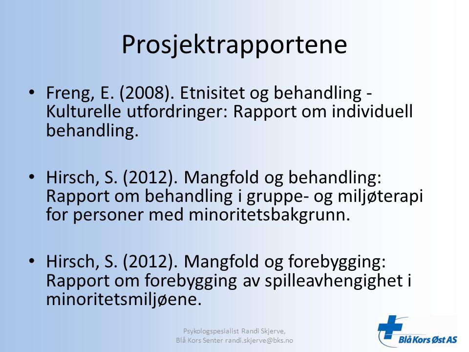 Prosjektrapportene Freng, E. (2008).