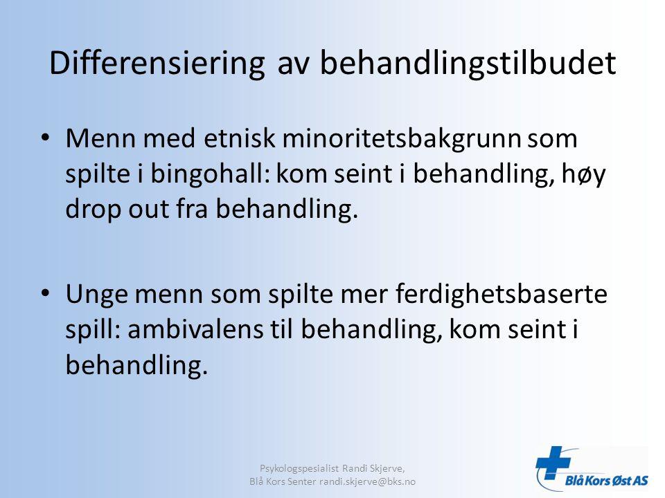Fagansvarlig på spilleavhengighetsfeltet ved Blå Kors Senter: Sosionom Rolf Brumoen Psykologspesialist Randi Skjerve, Blå Kors Senter randi.skjerve@bks.no