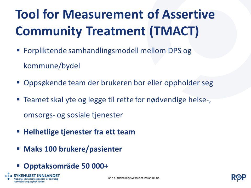 || Tool for Measurement of Assertive Community Treatment (TMACT)  Forpliktende samhandlingsmodell mellom DPS og kommune/bydel  Oppsøkende team der b